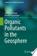 Organic Pollutants in the Geosphere