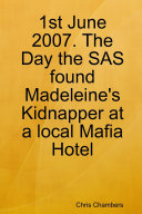 1st June 2007. The Day the SAS found Madeleine's Kidnapper at a local Mafia Hotel