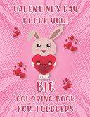Valentine s Day I Love You  Big Coloring Book for Toddlers