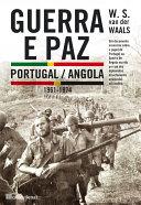 Guerra e Paz: Portugal/Angola (1961-1974)