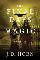 Pdf The Final Days of Magic