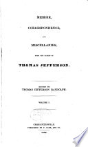 """Memoir, Correspondence, and Miscellanies: From the Papers of Thomas Jefferson"" by Thomas Jefferson, Thomas Jefferson Randolph"