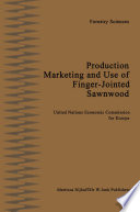 Production  Marketing and Use of Finger Jointed Sawnwood