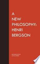 A New Philosophy  Henri Bergson