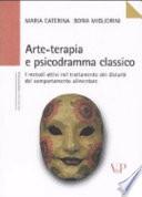 Arte-terapia e psicodramma classico. I metodi attivi nel trattamento dei disturbi del comportamento alimentare