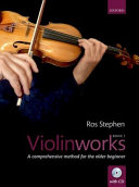 Violinworks : a comprehensive method for the older beginner. Book 1 / Ros Stephen