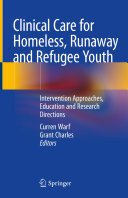 Clinical Care for Homeless, Runaway and Refugee Youth Book
