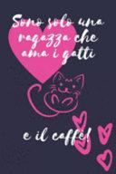 Sono solo una ragazza che ama i gatti e il caffè