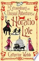 The Extraordinary   Unusual Adventures of Horatio Lyle