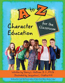 A to Z Character Education for the Classroom Book PDF