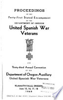 Proceedings of the ... State Encampment, United Spanish War Veterans and ... Annual Convention Ladies Auxiliary, Department of Oregon