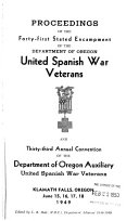 Proceedings of the     State Encampment  United Spanish War Veterans and     Annual Convention Ladies Auxiliary  Department of Oregon