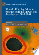 Historical Turning Points in Spanish Economic Growth and Development  1808   2008