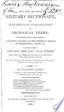 A New and Enlarged Military Dictionary, Or, Alphabetical Explanation of Technical Terms Pdf/ePub eBook