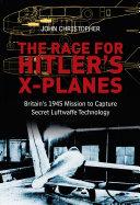 Race for Hitler's X-Planes