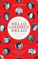 Hello Goodbye Hello  A Circle of 101 Remarkable Meetings