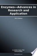 Enzymes—Advances in Research and Application: 2013 Edition