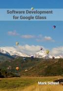 Software Development for Google Glass