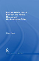 Popular Media  Social Emotion and Public Discourse in Contemporary China