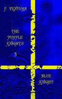 The Purple Knights 3 Blue Knight