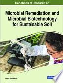 Handbook of Research on Microbial Remediation and Microbial Biotechnology for Sustainable Soil Book