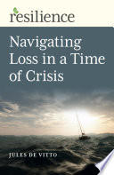 Resilience  Navigating Loss in a Time of Crisis