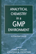 Analytical Chemistry in a GMP Environment