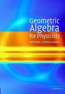 Geometric Algebra for Physicists
