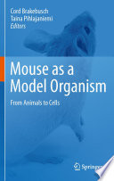 Mouse As A Model Organism Book PDF