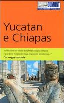 Copertina Libro Yucatan e Chiapas. Con mappa