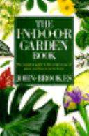 The Indoor Garden Book