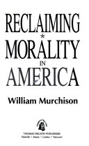 Reclaiming Morality in America Book