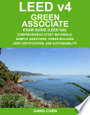 LEED v4 Green Associate Exam Guide (LEED GA)