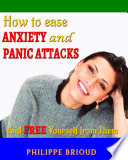 How to Ease Anxiety and Panic Attacks and Free Yourself from them  panic  anxiety  well being  attacks  relief  disorder  workbook
