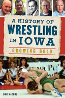 A History of Wrestling in Iowa