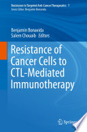 Resistance of Cancer Cells to CTL-Mediated Immunotherapy
