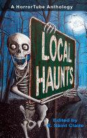 Local Haunts  a HorrorTube Anthology