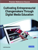 Cultivating Entrepreneurial Changemakers Through Digital Media Education
