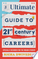 The Ultimate Guide to 21st Century Careers