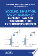 Modeling  Simulation  and Optimization of Supercritical and Subcritical Fluid Extraction Processes Book
