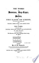 The works of Damiano  Ruy Lopez  and Salvio  on the game of chess  tr  and arranged with remarks and notes by J H  Sarratt Book