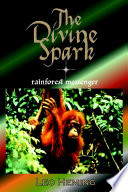The Divine Spark - Rainforest Messenger