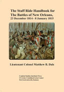 The Staff Ride Handbook for the Battles of New Orleans,23 December 1814-8 January 1815