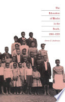 The Education of Blacks in the South  1860 1935