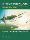 Hitler s Miracle Weapons  The Luftwaffe and Kriegsmarine