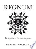 Regnum  : La Leyenda De Los Tres Dragones
