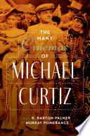 The Many Cinemas of Michael Curtiz Book