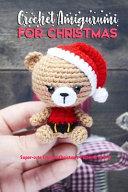 Crochet Amigurumi for Christmas