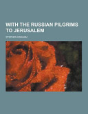 Pdf With the Russian Pilgrims to Jerusalem