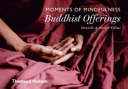 Moments of Mindfulness  Buddhist Offerings